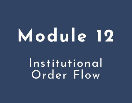 12: Institutional Order Flow